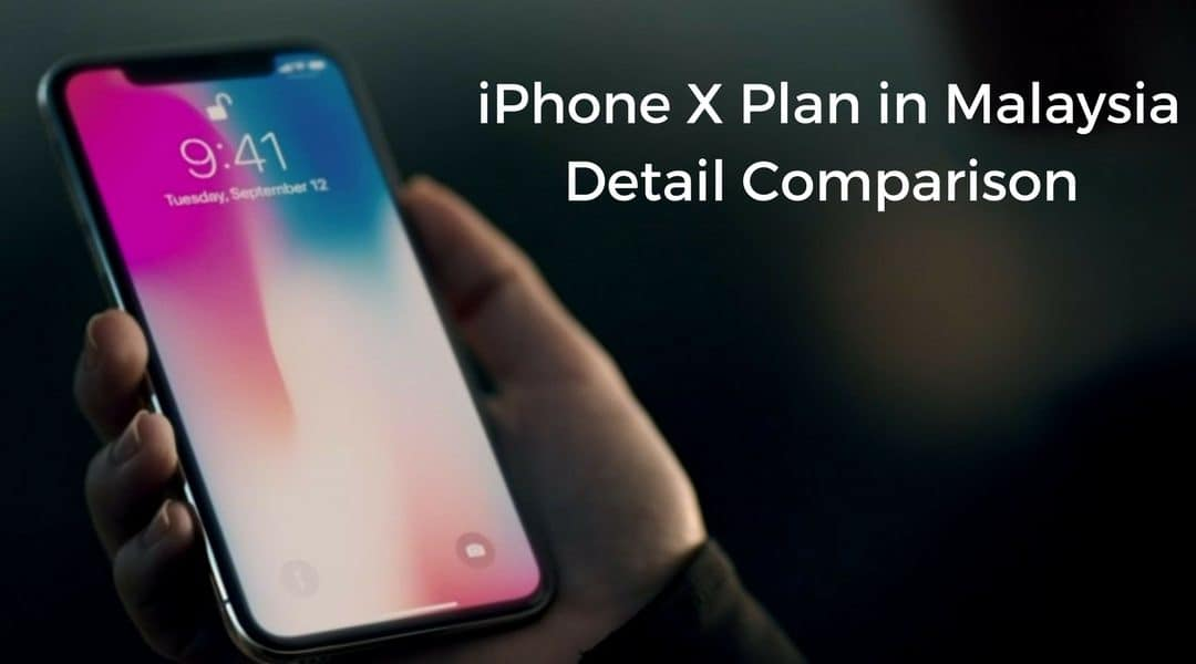 iPhone X Plans in Malaysia Detailed Comparison